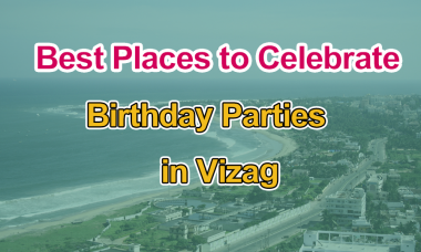 Best Places to Celebrate Birthday in VIzag